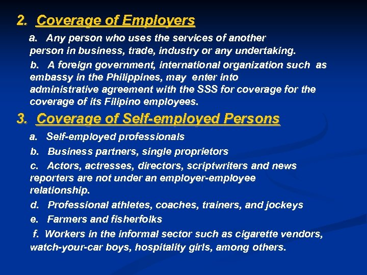 2. Coverage of Employers a. Any person who uses the services of another person