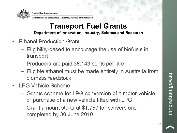 Transport Fuel Grants Department of Innovation, Industry, Science and Research • Ethanol Production Grant
