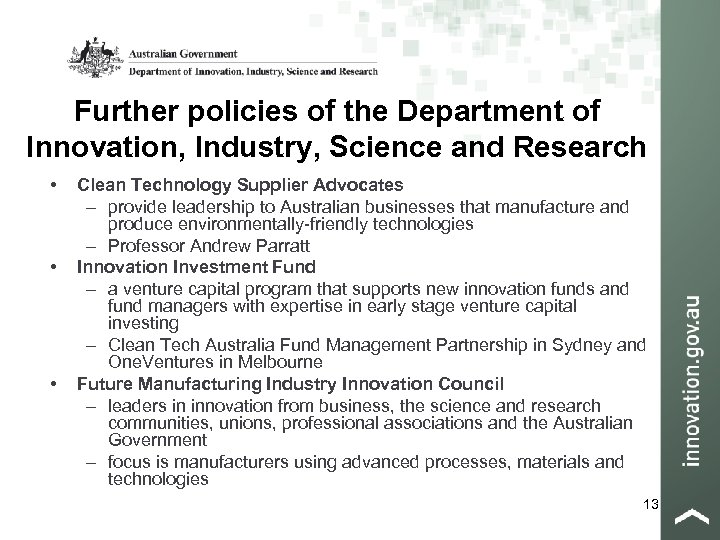 Further policies of the Department of Innovation, Industry, Science and Research • • •