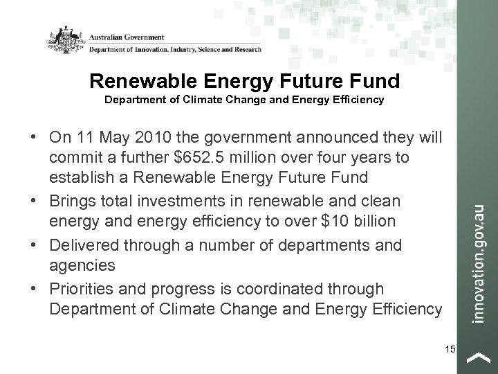 Renewable Energy Future Fund Department of Climate Change and Energy Efficiency • On 11