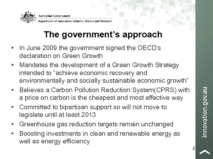 The government's approach • In June 2009 the government signed the OECD's declaration on