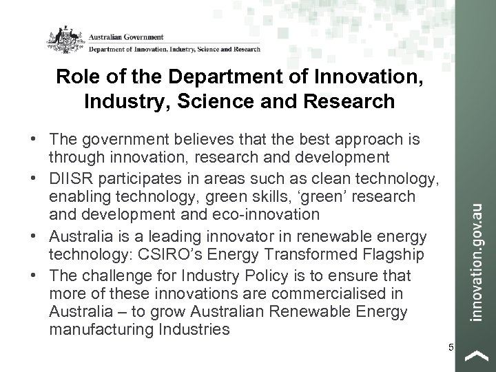 Role of the Department of Innovation, Industry, Science and Research • The government believes