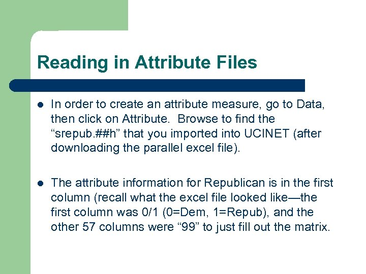 Reading in Attribute Files l In order to create an attribute measure, go to