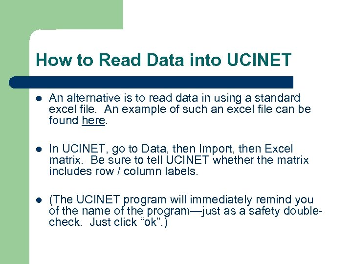 How to Read Data into UCINET l An alternative is to read data in