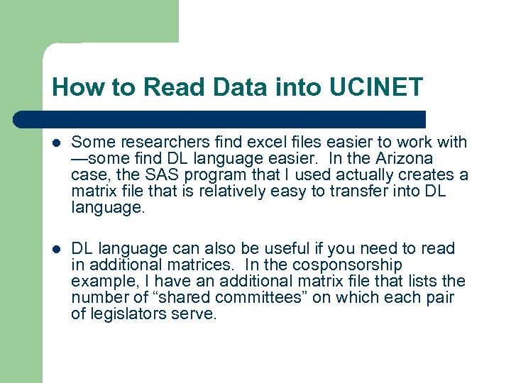 How to Read Data into UCINET l Some researchers find excel files easier to