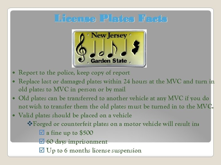 License Plates Facts Report to the police, keep copy of report Replace lost or