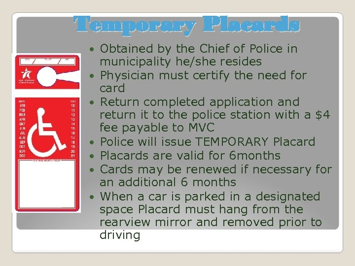 Temporary Placards Obtained by the Chief of Police in municipality he/she resides Physician must