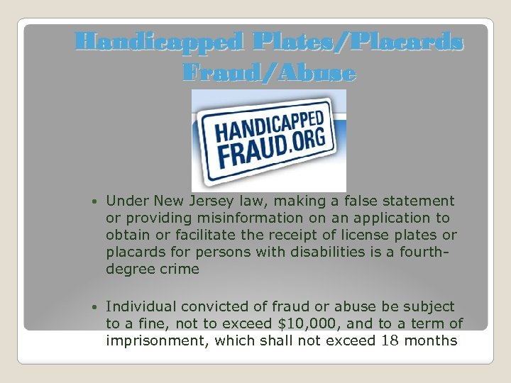 Handicapped Plates/Placards Fraud/Abuse Under New Jersey law, making a false statement or providing misinformation