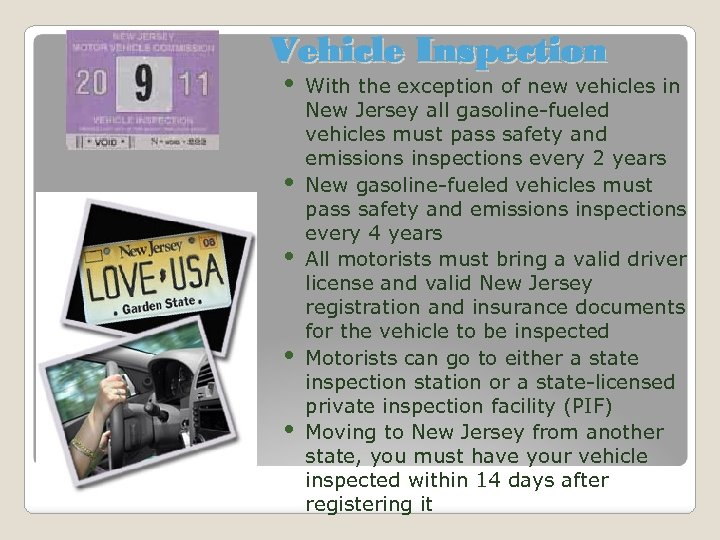 Vehicle Inspection • • • With the exception of new vehicles in New Jersey