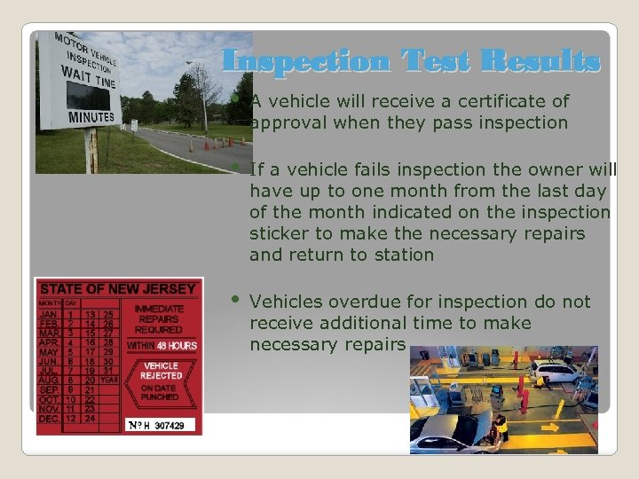 Inspection Test Results • A vehicle will receive a certificate of approval when they