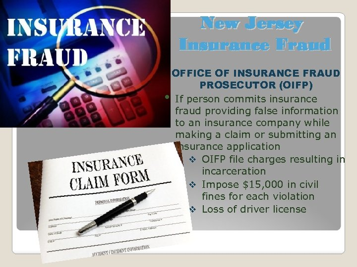 New Jersey Insurance Fraud OFFICE OF INSURANCE FRAUD PROSECUTOR (OIFP) • If person commits