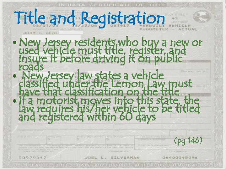 Title and Registration New Jersey residents who buy a new or used vehicle must