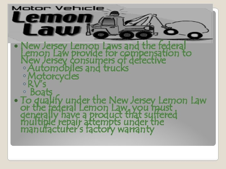New Jersey Lemon Laws and the federal Lemon Law provide for compensation to