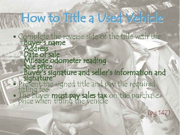 How to Title a Used Vehicle Complete the reverse side of the title with