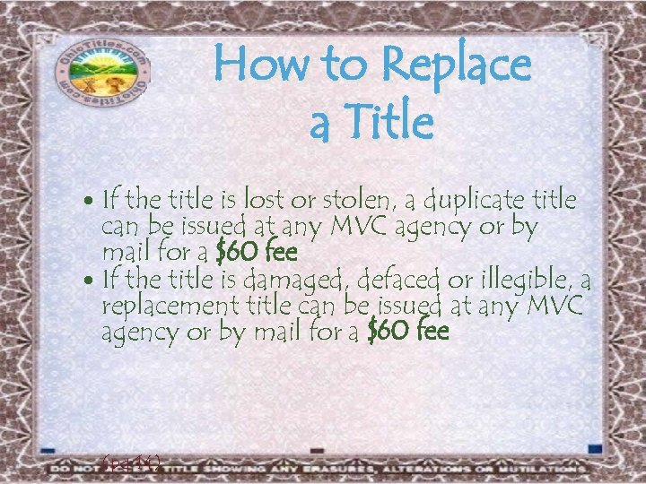 How to Replace a Title If the title is lost or stolen, a duplicate