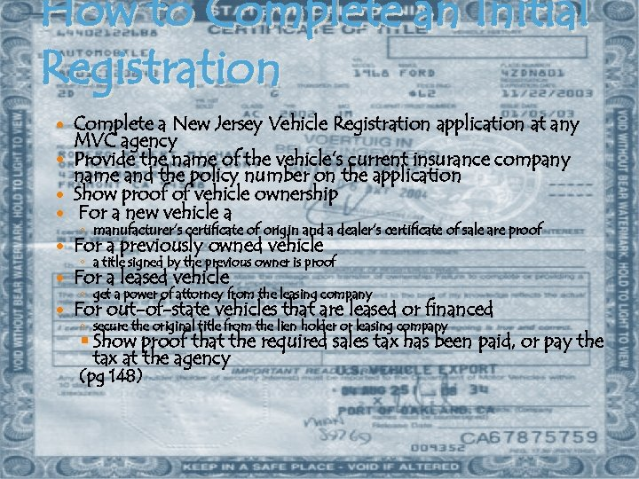 How to Complete an Initial Registration Complete a New Jersey Vehicle Registration application at