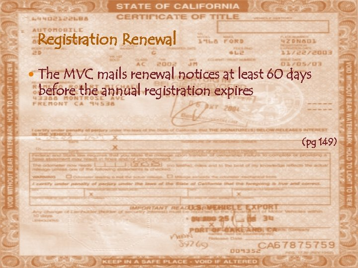 Registration Renewal The MVC mails renewal notices at least 60 days before the annual