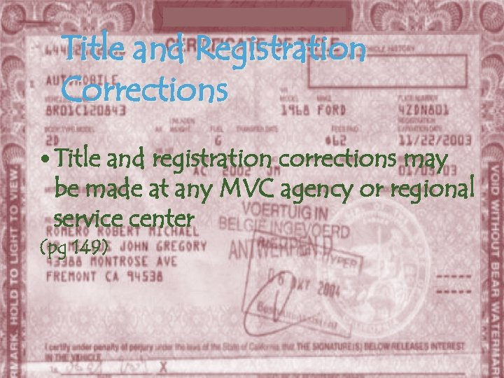 Title and Registration Corrections Title and registration corrections may be made at any MVC