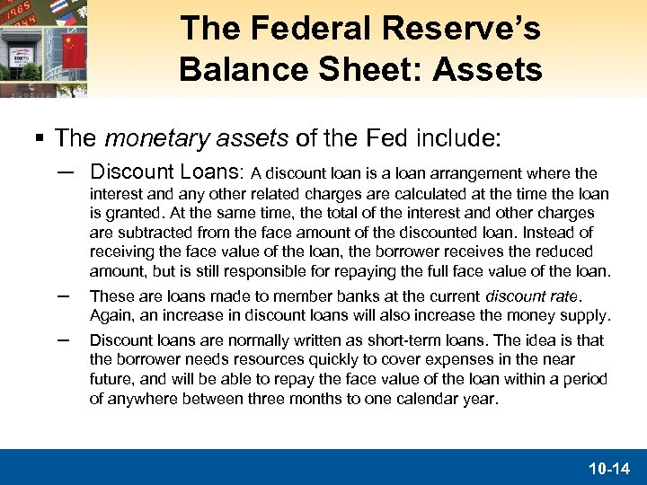 The Federal Reserve's Balance Sheet: Assets § The monetary assets of the Fed include: