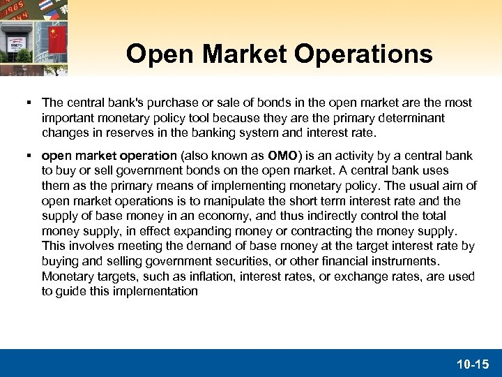 Open Market Operations § The central bank's purchase or sale of bonds in the