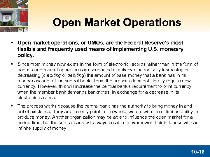Open Market Operations § Open market operations, or OMOs, are the Federal Reserve's most