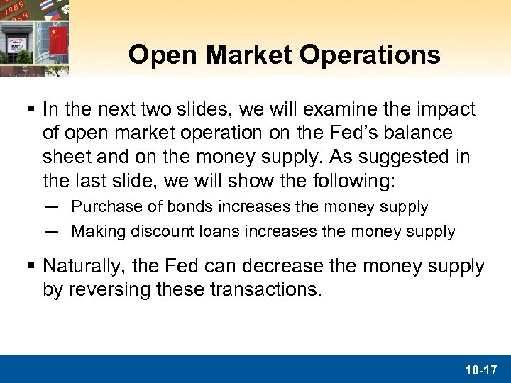 Open Market Operations § In the next two slides, we will examine the impact
