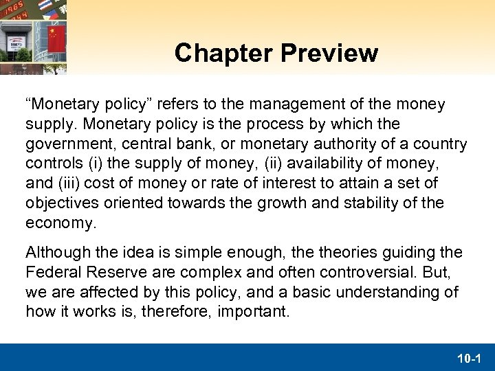 """Chapter Preview """"Monetary policy"""" refers to the management of the money supply. Monetary policy"""