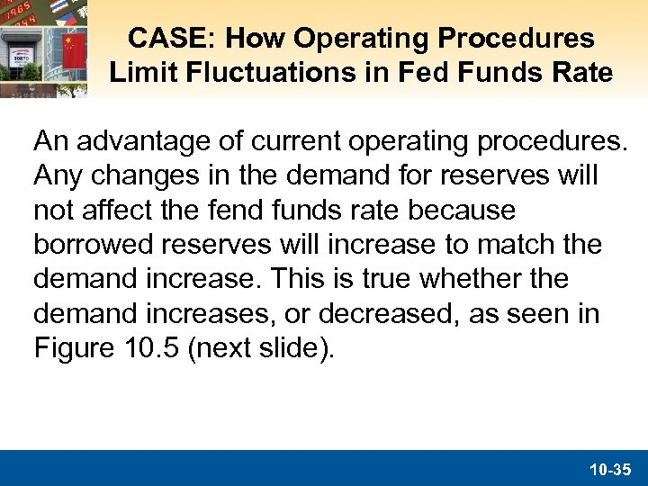 CASE: How Operating Procedures Limit Fluctuations in Fed Funds Rate An advantage of current