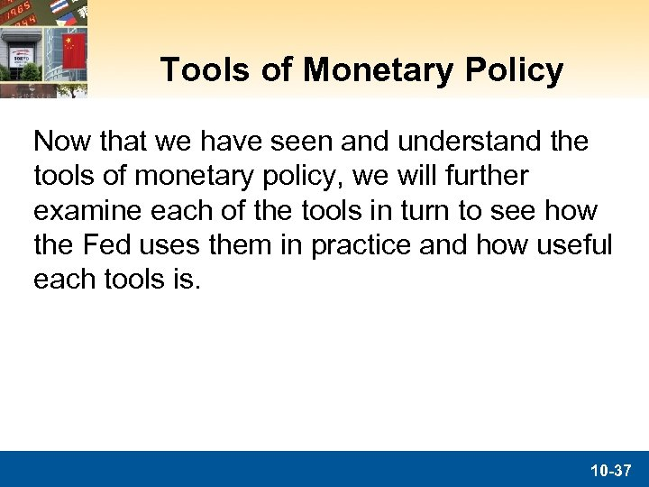 Tools of Monetary Policy Now that we have seen and understand the tools of