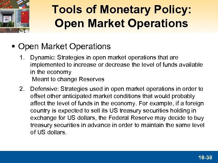 Tools of Monetary Policy: Open Market Operations § Open Market Operations 1. Dynamic: Strategies