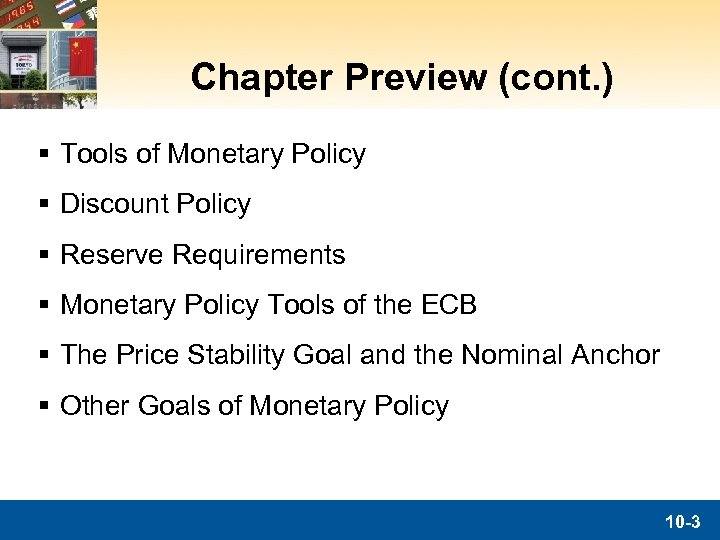 Chapter Preview (cont. ) § Tools of Monetary Policy § Discount Policy § Reserve