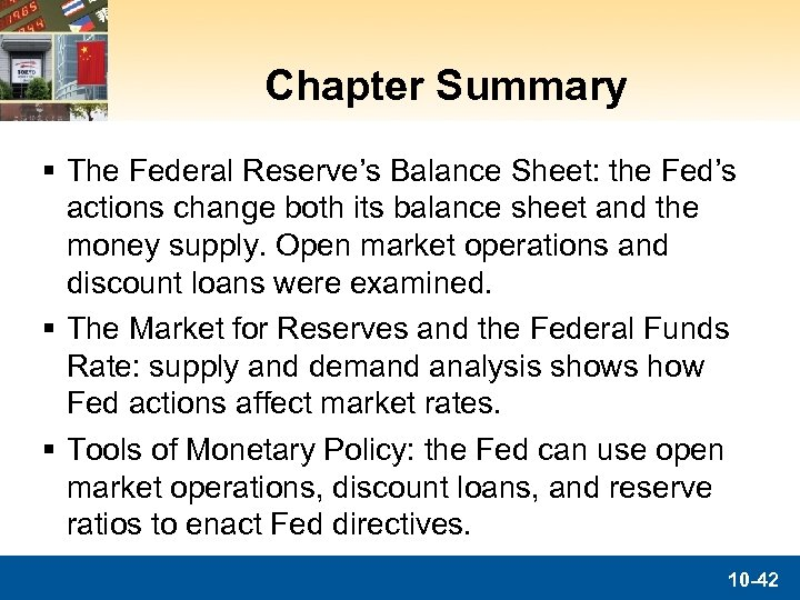 Chapter Summary § The Federal Reserve's Balance Sheet: the Fed's actions change both its