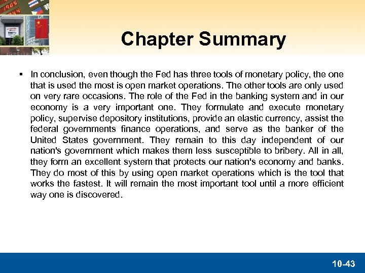 Chapter Summary § In conclusion, even though the Fed has three tools of monetary
