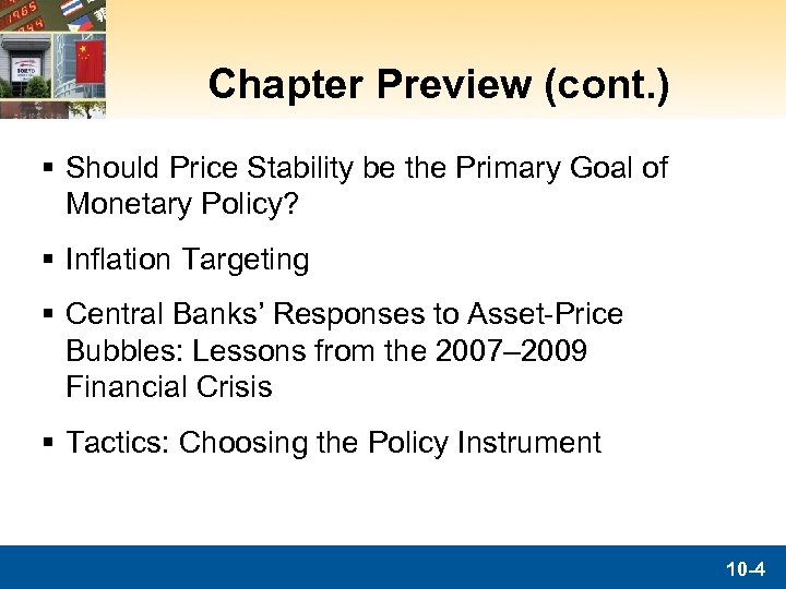 Chapter Preview (cont. ) § Should Price Stability be the Primary Goal of Monetary