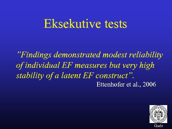 "Eksekutive tests ""Findings demonstrated modest reliability of individual EF measures but very high stability"