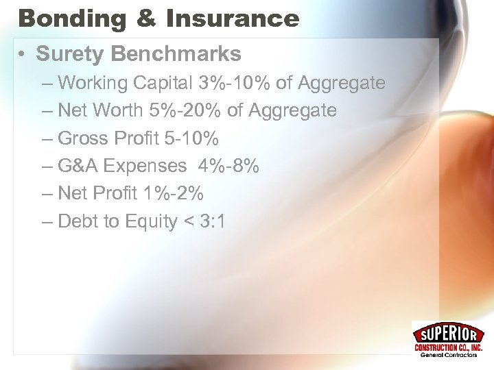 Bonding & Insurance • Surety Benchmarks – Working Capital 3%-10% of Aggregate – Net