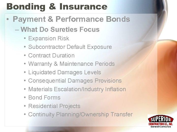 Bonding & Insurance • Payment & Performance Bonds – What Do Sureties Focus •