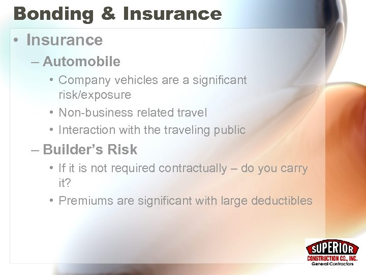 Bonding & Insurance • Insurance – Automobile • Company vehicles are a significant risk/exposure