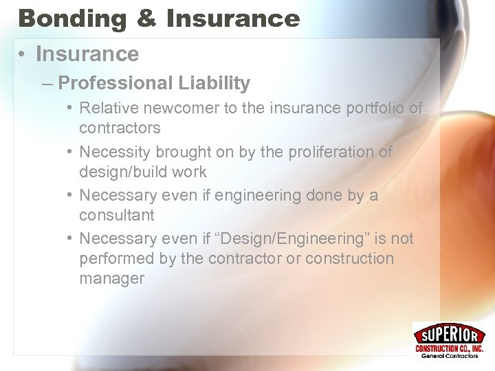 Bonding & Insurance • Insurance – Professional Liability • Relative newcomer to the insurance