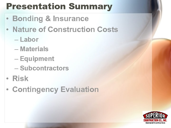 Presentation Summary • Bonding & Insurance • Nature of Construction Costs – Labor –