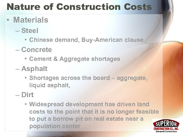 Nature of Construction Costs • Materials – Steel • Chinese demand, Buy-American clause –