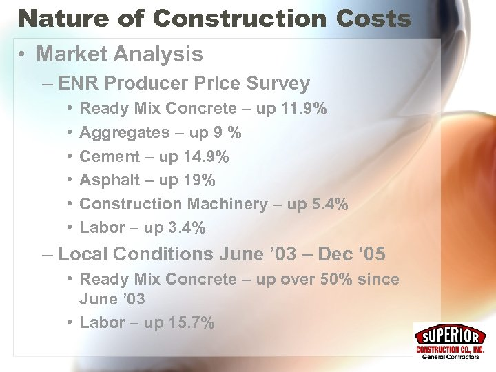 Nature of Construction Costs • Market Analysis – ENR Producer Price Survey • •