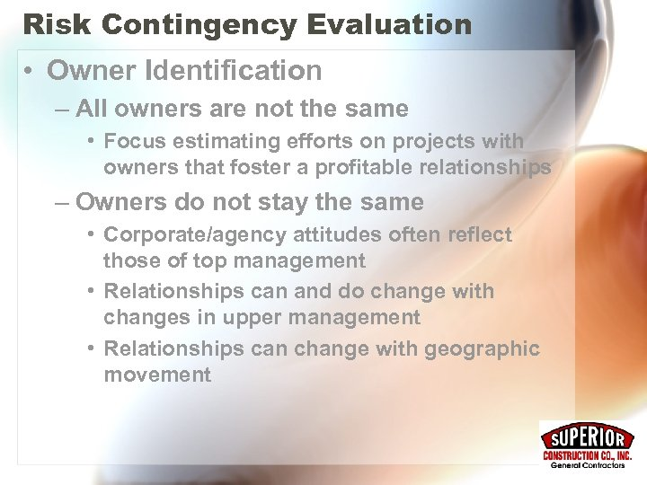 Risk Contingency Evaluation • Owner Identification – All owners are not the same •