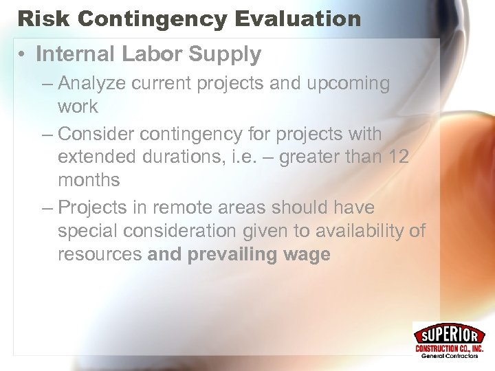 Risk Contingency Evaluation • Internal Labor Supply – Analyze current projects and upcoming work
