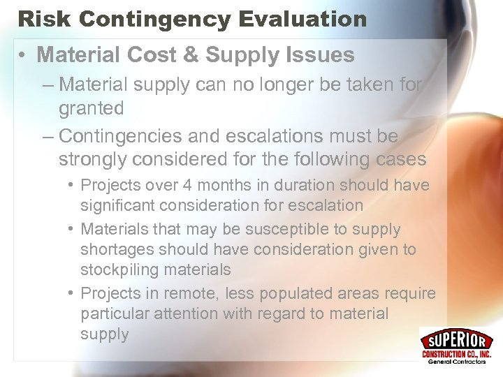 Risk Contingency Evaluation • Material Cost & Supply Issues – Material supply can no