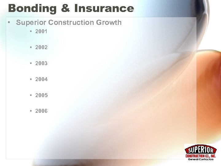 Bonding & Insurance • Superior Construction Growth • 2001 • 2002 • 2003 •