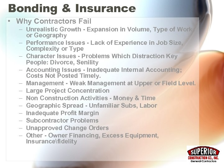 Bonding & Insurance • Why Contractors Fail – Unrealistic Growth - Expansion in Volume,