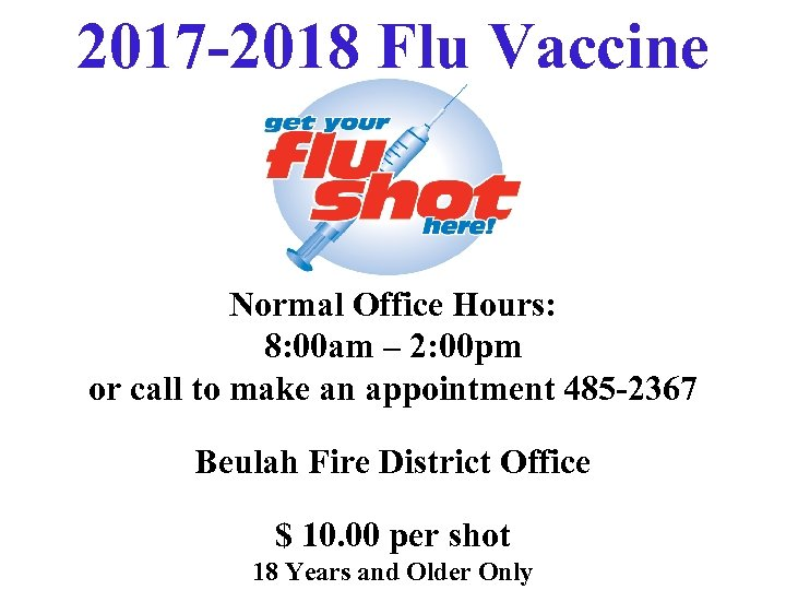 2017 -2018 Flu Vaccine Normal Office Hours: 8: 00 am – 2: 00 pm