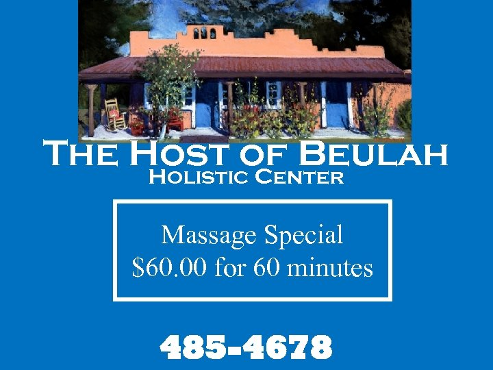 The Host of Beulah Holistic Center Relax! Refresh! Rejuvenate! Massage Special $60. 00 for