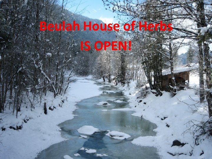 Beulah House of Herbs IS OPEN!